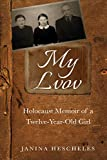 My Lvov: Holocaust Memoir of a twelve-year-old Girl (Holocaust Survivor Memoirs World War II, Band 5)