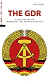 The GDR: A History of the 'Workers' and Peasants' State': A History of the 'Arbeiter- und Bauernstaat'