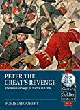 Peter the Great's Revenge: The Russian Siege of Narva in 1704 (The Century of the Soldier Series - Warfare c.1618-1721)
