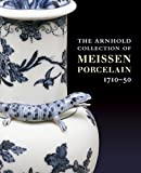 The Arnhold Collection of Meissen Porcelain, 1710-50